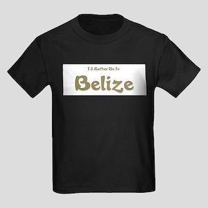 Id Rather Be...Belize Kids Dark T-Shirt