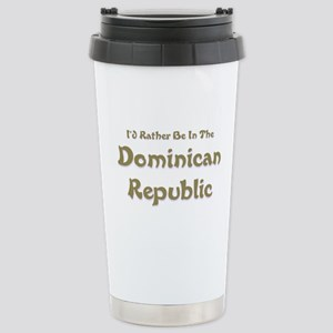 Id Rather Be...Dominican Republic Stainless St
