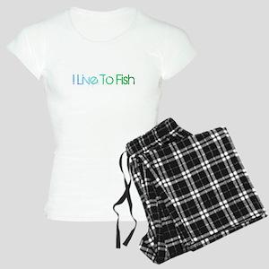 I Live To Fish Women's Light Pajamas
