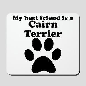 Cairn Terrier Best Friend Mousepad