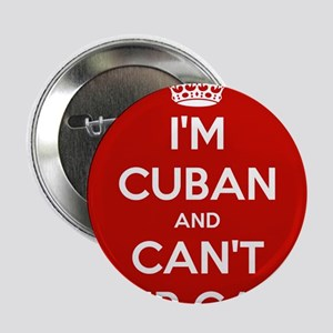 "I'm Cuban and I Can't Keep Calm 2.25"" Button"