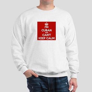 I'm Cuban and I Can't Keep Calm Sweatshirt