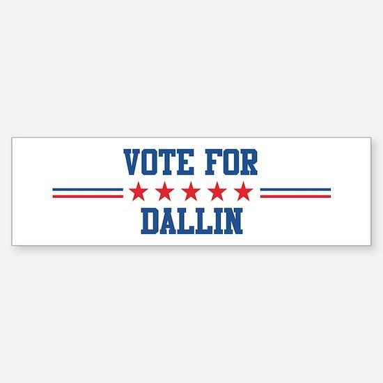 Vote for DALLIN Bumper Bumper Bumper Sticker