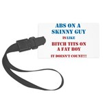 Abs on a skinny guy is like Large Luggage Tag