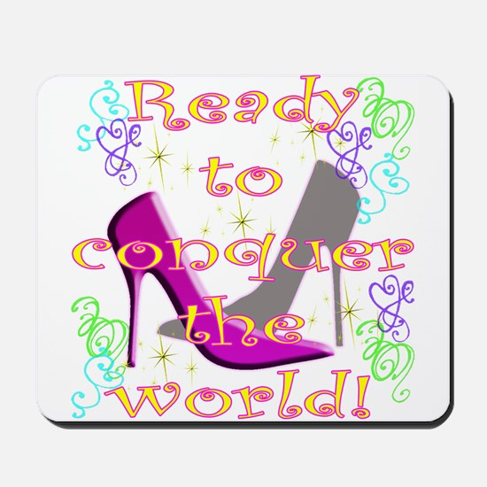 READY TO CONQUER THE WORLD Mousepad