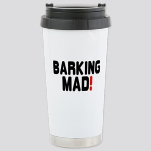 BARKING MAD! Stainless Steel Travel Mug