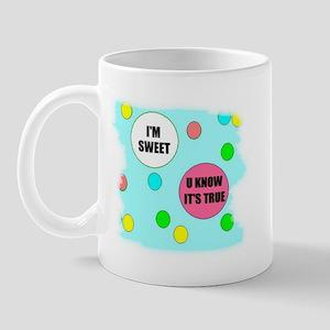 I'M SWEET (U KNOW ITS TRUE) Mug