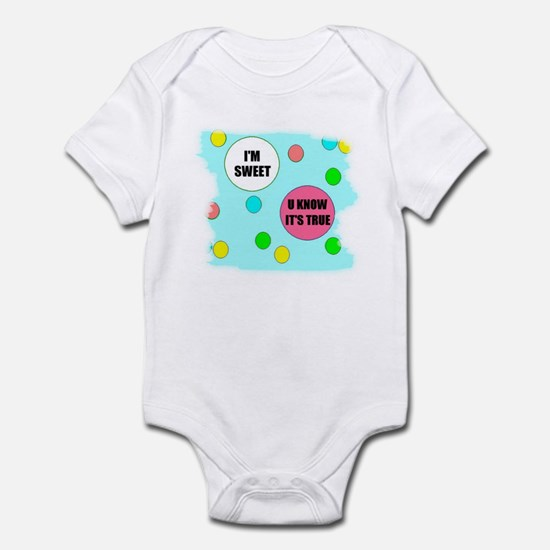 I'M SWEET (U KNOW ITS TRUE) Infant Bodysuit