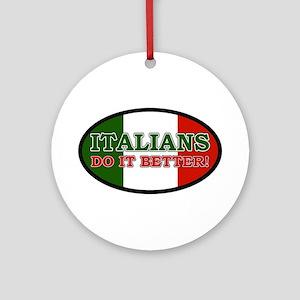Italians do it better! Ornament (Round)