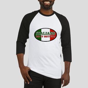 Italians do it better! Baseball Jersey