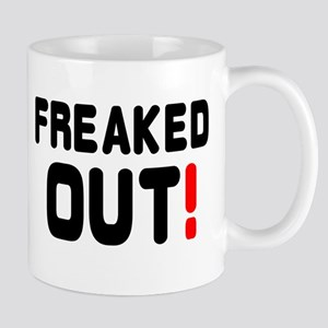 FREAKED OUT! Mug