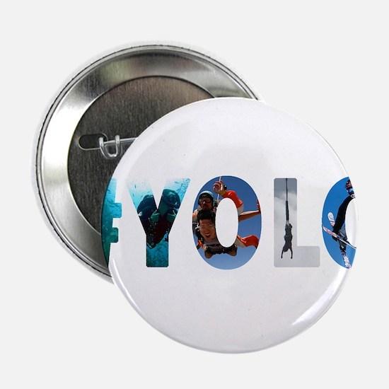 """#YOLO 2.25"""" Button"""