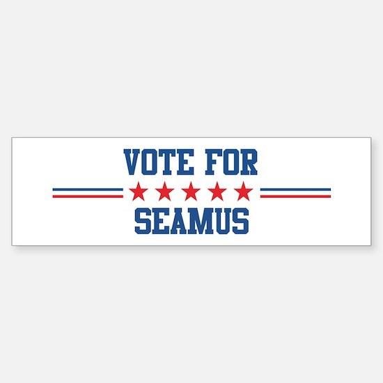 Vote for SEAMUS Bumper Bumper Bumper Sticker