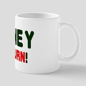 MONEY TO BURN! Mug