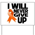 Never Give Up Leukemia Yard Sign