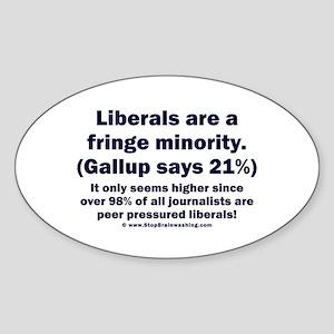 Liberals - THE Fringe Minority Sticker (Oval)