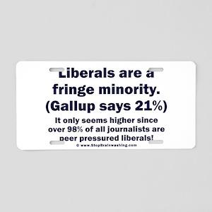 Liberals - THE Fringe Minority Aluminum License Pl
