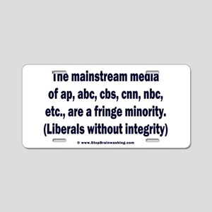 The media are the fringe minority Aluminum License