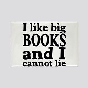 I like big books and I cannot lie Rectangle Magnet