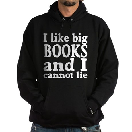 I like big books and I cannot lie Hoodie (dark)