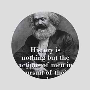 History Is Nothing - Karl Marx Button