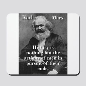 History Is Nothing - Karl Marx Mousepad
