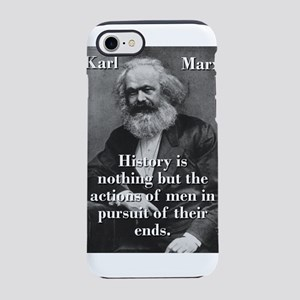 History Is Nothing - Karl Marx iPhone 7 Tough Case