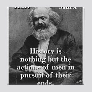 History Is Nothing - Karl Marx Tile Coaster