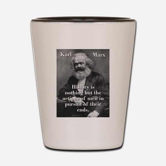 History Is Nothing - Karl Marx Shot Glass