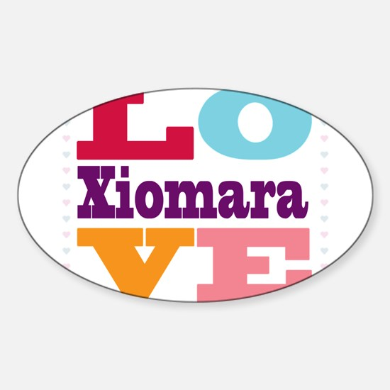 I Love Xiomara Sticker (Oval)