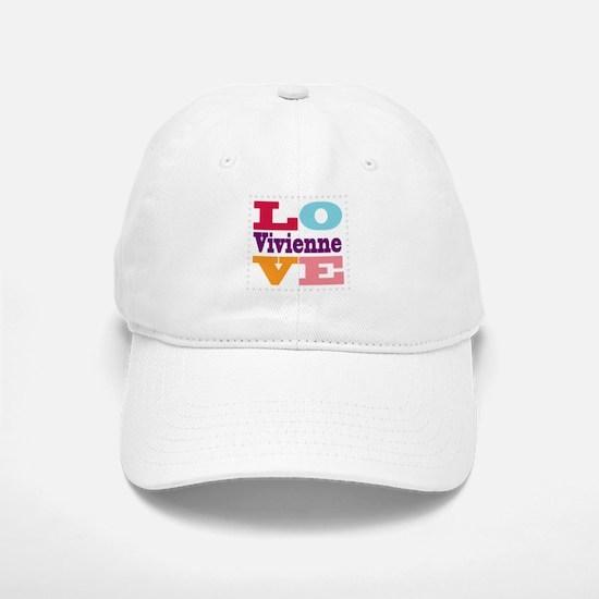 I Love Vivienne Baseball Baseball Cap