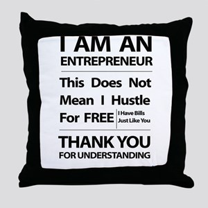I am an entrepreneur Throw Pillow