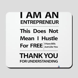 I am an entrepreneur Mousepad