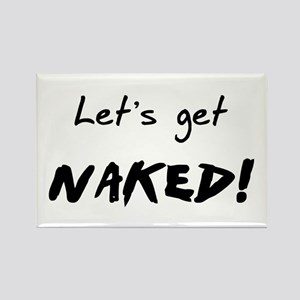 Let's Get Naked! Rectangle Magnet