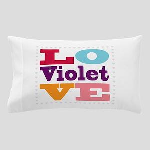 I Love Violet Pillow Case