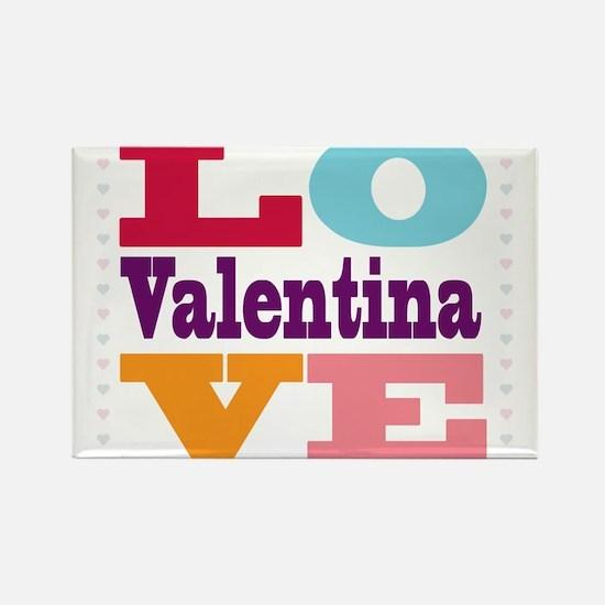 I Love Valentina Rectangle Magnet
