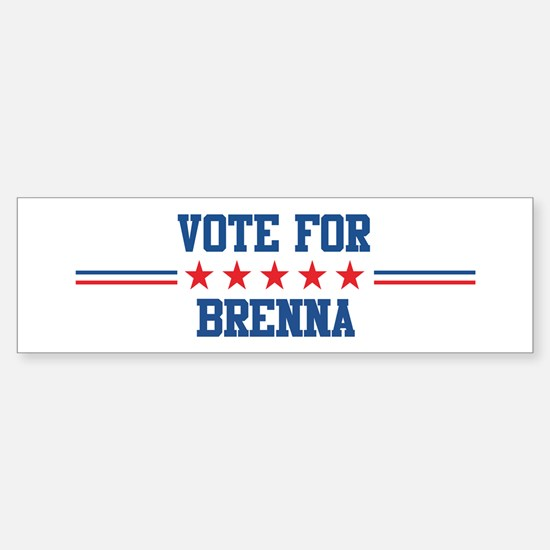 Vote for BRENNA Bumper Bumper Bumper Sticker