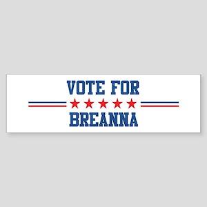 Vote for BREANNA Bumper Sticker