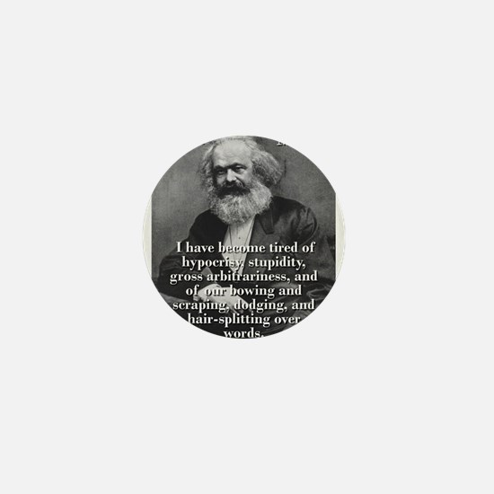 I Have Become Tired Of Hypocrisy - Karl Marx Mini