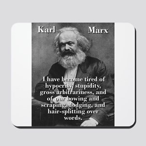 I Have Become Tired Of Hypocrisy - Karl Marx Mouse