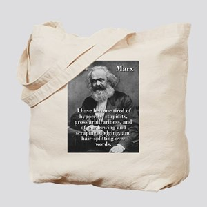 I Have Become Tired Of Hypocrisy - Karl Marx Tote