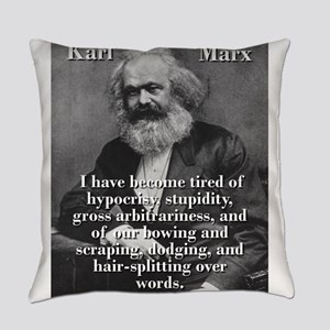 I Have Become Tired Of Hypocrisy - Karl Marx Every