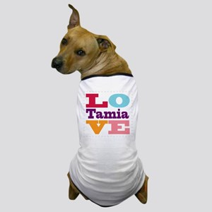 I Love Tamia Dog T-Shirt