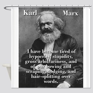 I Have Become Tired Of Hypocrisy - Karl Marx Showe