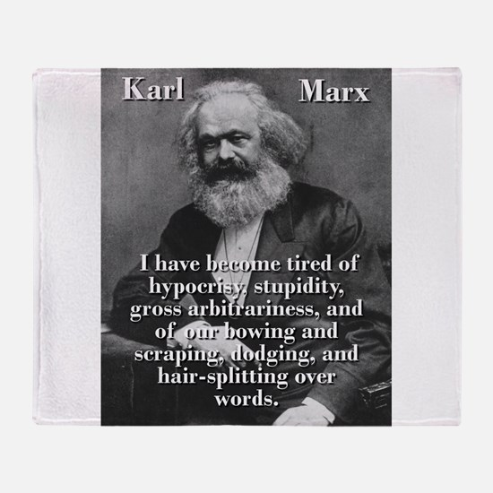 I Have Become Tired Of Hypocrisy - Karl Marx Throw