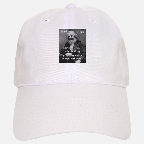 I Have Of Course - Karl Marx Baseball Baseball Baseball Cap