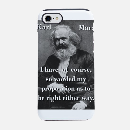 I Have Of Course - Karl Marx iPhone 7 Tough Case