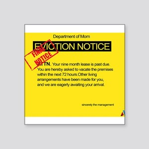 "Overdue baby eviction notice Square Sticker 3"" x 3"