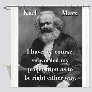 I Have Of Course - Karl Marx Shower Curtain