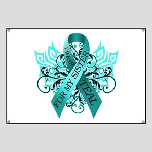 I Wear Teal for my Sister Banner